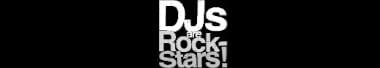 DJs are Rockstars!