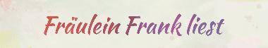 Fräulein Frank liest