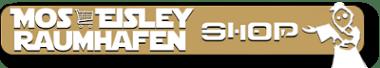 MosEisleyRaumhafen-Shop