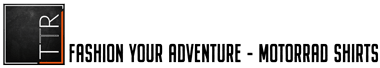 Fashion your Adventure - Motorrad Shirts